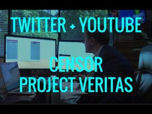 YouTube and Twitter Censor Project Veritas EXPLAINED